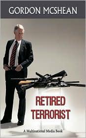 Retired Terrorist - Gordon Mcshean