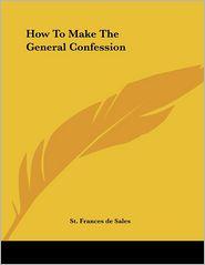 How to Make the General Confession - St Frances De Sales