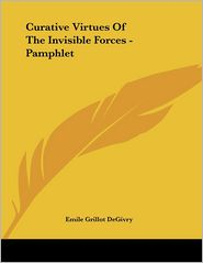 Curative Virtues of the Invisible Forces - Pamphlet - Emile Grillot Degivry