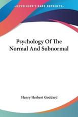 Psychology of the Normal and Subnormal - Goddard, Henry Herbert