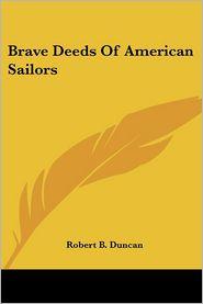 Brave Deeds Of American Sailors - Robert B. Duncan