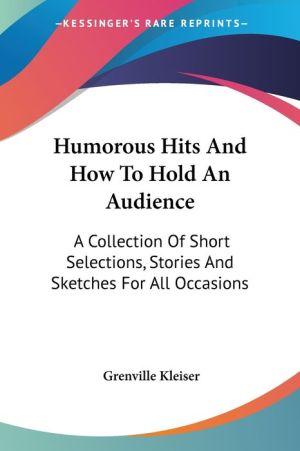 Humorous Hits And How To Hold An Audience - Grenville Kleiser