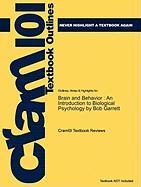 Outlines & Highlights for Brain and Behavior: An Introduction to Biological Psychology by Bob Garrett, ISBN: 9781412981682