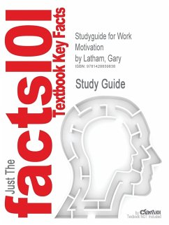Studyguide for Work Motivation by Latham, Gary, ISBN 9780761920175 - Cram101 Textbook Reviews