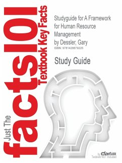 Studyguide for a Framework for Human Resource Management by Dessler, Gary, ISBN 9780131886766 - Cram101 Textbook Reviews