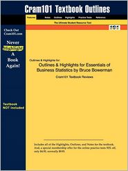 Outlines & Highlights For Essentials Of Business Statistics By Bruce Bowerman, Isbn
