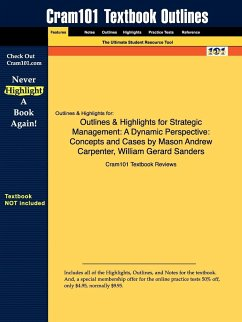 Outlines & Highlights for Strategic Management by Mason Andrew Carpenter, William Gerard Sanders - Cram101 Textbook Reviews