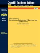 Outlines & Highlights for Contemporary Business and E-Commerce Law by Cheeseman, ISBN: 013034852x