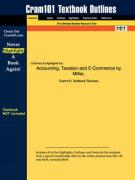 Outlines & Highlights for Accounting, Taxation and E-Commerce by Miller, ISBN: 0324122802