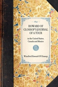 Howard of Glossop's Journal of a Tour: In the United States, Canada and Mexico - Howard of Glossop, Winefred