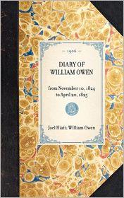 Diary of William Owen - William Owen, Joel Hiatt
