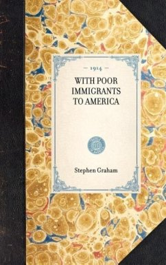 With Poor Immigrants to America - Graham, Stephen