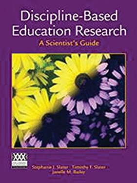 Discipline-Based Science Education Research: A Scientist's Guide - Slater, Stephanie / Slater, Tim / Bailey, Janelle M.