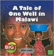 Tale of One Well in Malawi, A - Sarah Levete