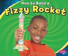 How to Build a Fizzy Rocket