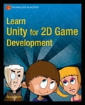 Learn Unity for 2D Game Development - Alan Thorn