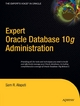 Expert Oracle Database 10g Administration - Sam Alapati