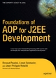 Foundations of AOP for J2EE Development - Lionel Seinturier; Renaud Pawlak