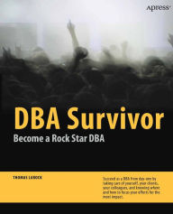 DBA Survivor: Become a Rock Star DBA - Thomas LaRock