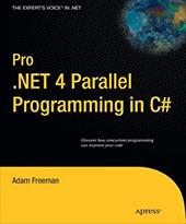 Pro.NET 4 Parallel Programming in C# - Freeman, Adam