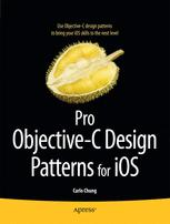 Pro Objective-C Design Patterns for iOS - Carlo Chung