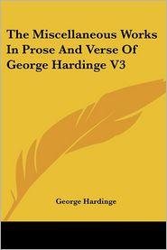Miscellaneous Works in Prose and Verse of George Hardinge V3 - George Hardinge