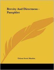 Brevity and Directness - Pamphlet - Orison Swett Marden