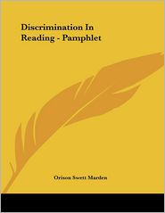 Discrimination in Reading - Pamphlet - Orison Swett Marden