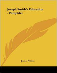 Joseph Smith's Education - Pamphlet - John A. Widtsoe