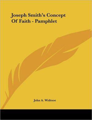 Joseph Smith's Concept of Faith - Pamphlet