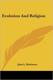 Evolution and Religion - John L. Robinson