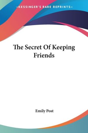 The Secret of Keeping Friends - Emily Post