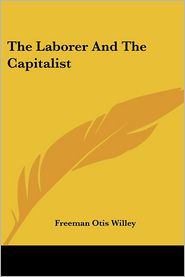 Laborer and the Capitalist - Freeman Otis Willey