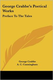 George Crabbe's Poetical Works: Preface to the Tales - George Crabbe, Foreword by A.C. Cunningham