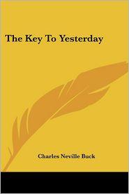 Key to Yesterday - Charles Neville Buck