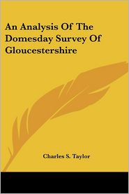 Analysis of the Domesday Survey of Gloucestershire - Charles S. Taylor