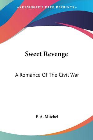 Sweet Revenge: A Romance of the Civil War