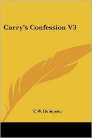Carry's Confession V3 - F.W. Robinson