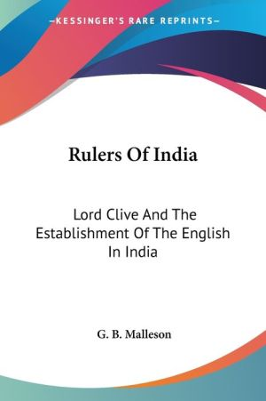 Rulers of India: Lord Clive and the Establishment of the English in India