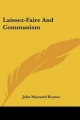 Laissez-Faire and Communism - John Maynard Keynes