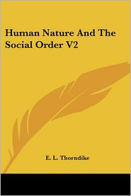Human Nature and the Social Order V2 - E.L. Thorndike