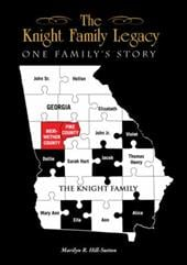 The Knight Family Legacy: One Family's Story - Hill-Sutton, Marilyn R.