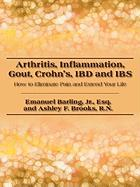 Arthritis, Inflammation, Gout, Crohn's, IBD and IBS: How to Eliminate Pain and Extend Your Life Jr. Esq Emanuel Barling Esq, Emanuel Author