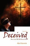 Don't Be Deceived: Here's the Truth about God