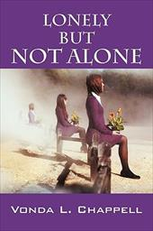 Lonely But Not Alone - Chappell, Vonda L.
