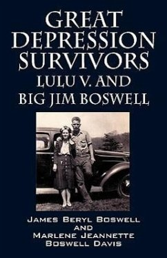 Great Depression Survivors: Lulu V. and Big Jim Boswell - Boswell, James Beryl