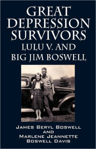 Great Depression Survivors - James Beryl Boswell