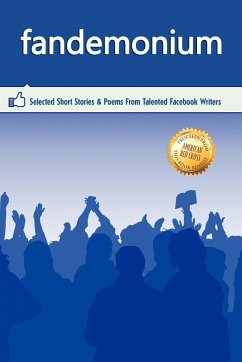 Outskirts Press Presents Fandemonium: Selected Short Stories & Poems from Talented Facebook Writers - Outskirts Press
