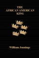 African American King - William Jennings