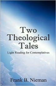 Two Theological Tales - Frank B Nieman